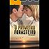 O Primeiro Forasteiro (Amor e culpa em coincidências indesejadas do destino Livro 1)