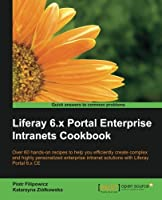 Liferay 6.x Portal Enterprise Intranets Cookbook Front Cover
