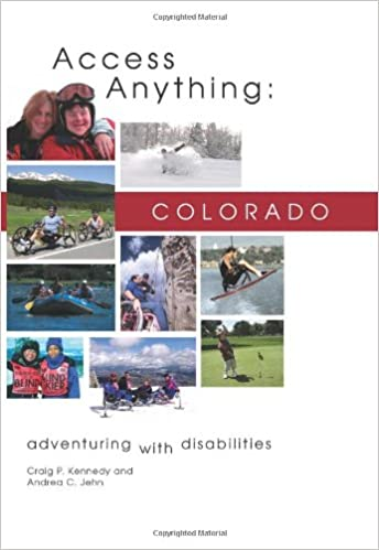 Download ebook from google book as pdf Access Anything: Colorado: Adventuring with Disabilities 1555915345 by Craig P. Kennedy in Spanish PDF DJVU