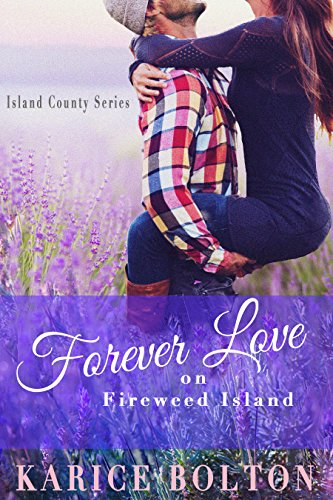 - Forever Love on Fireweed Island (Island County Series Book 4)