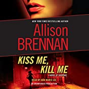 Kiss Me, Kill Me: A Novel of Suspense | Allison Brennan