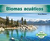 Biomas Acuáticos (Freshwater Biome) (Biomas (Biomes)) (Spanish Edition)