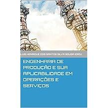 Engenharia de Produção e sua aplicabilidade em Operações e Serviços (Portuguese Edition)