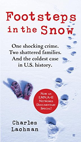 Footsteps in the Snow: One Shocking Crime. Two Shattered Families. And the Coldest Case in U.S. ()