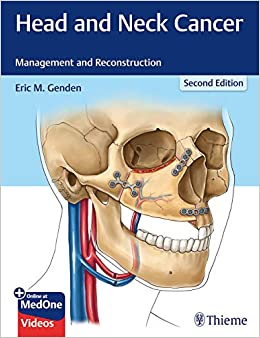 Eric M. Genden - Head And Neck Cancer: Management And Reconstruction