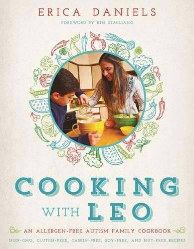 Cooking with Leo: An Allergen-Free Autism Family Cookbook by Erica Daniels