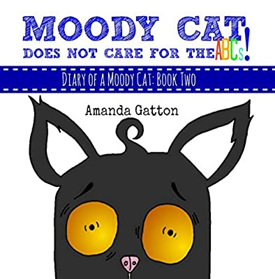 Moody Cat Does Not Care For the ABCs! (Diary of a Moody Cat Book 2)