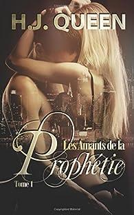 Les amants de la prophétie, tome 1 par H. J. Queen
