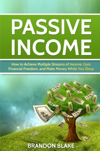 51wzBXXPgJL - Passive Income: How to Achieve Multiple Streams of Income, Gain Financial Freedom, and Make Money While You Sleep (multiple streams, e-commerce, step by step guide)