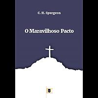 O Maravilhoso Pacto, por C. H. Spurgeon