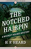 The Notched Hairpin (The Mycroft Holmes Mysteries)
