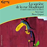 La sorcière de la rue Mouffetard, et autres contes de la rue Broca   Pierre Gripari