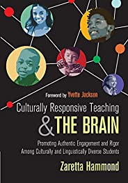 Culturally Responsive Teaching and The Brain: Promoting Authentic Engagement and Rigor Among Culturally and Li