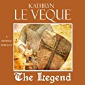The Legend Audiobook by Kathryn Le Veque Narrated by Brian J. Gill
