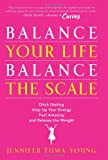 Balance Your Life, Balance the Scale, Jennifer Tuma-Young, 0062117009