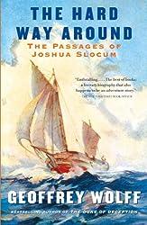 The Hard Way Around: The Passages of Joshua Slocum (Vintage Departures)