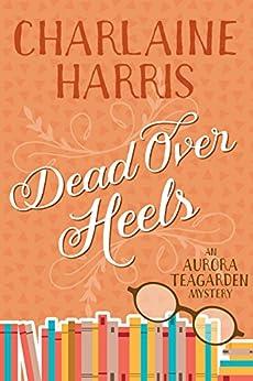 Dead Over Heels Aurora Teagarden ebook