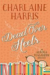 Dead Over Heels (Aurora Teagarden Book 5)
