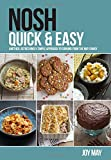 Nosh Quick & Easy: Another, Refreshingly Simple Approach to Cooking from the May Family