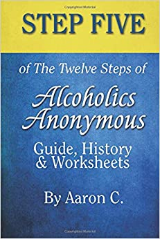 Book Step 5 of The Twelve Steps of Alcoholics Anonymous: Guide, History & Worksheets