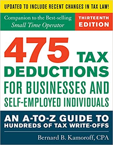 Amazon Com 475 Tax Deductions For Businesses And Self Employed Individuals An A To Z Guide To Hundreds Of Tax Write Offs 9781493040186 Kamoroff C P A Bernard B Books