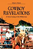 Cowboy Revelations, Kelly A. Palmer, 143271225X