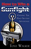 How to Win a Gunfight, Tony Walker, 0741443414