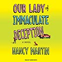 Our Lady of Immaculate Deception: A Novel Audiobook by Nancy Martin Narrated by Karen White