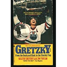 Gretzky: From Backyard Rink to the Stanley Cup