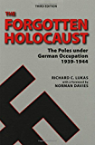 Forgotten Holocaust: The Poles Under German Occupation 1939-1944