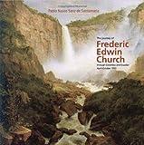 The Journey of Frederic Edwin Church through Colombia and Ecuador April - October 1853, Pablo Navas Sanz de Santamaria, 9588306264