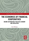 "Amr Khafagy, ""The Economics of Financial Cooperatives"" (Routledge, 2019)"