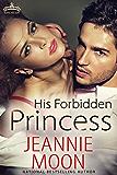 His Forbidden Princess (Royal Holiday Book 4)