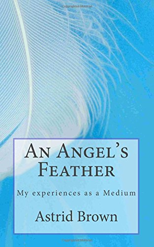 Download An Angel's Feather: My experiences as a Medium pdf