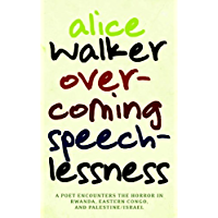 Overcoming Speechlessness: A Poet Encounters the Horror in Rwanda, Eastern Congo, and Palestine/Israel (English Edition)