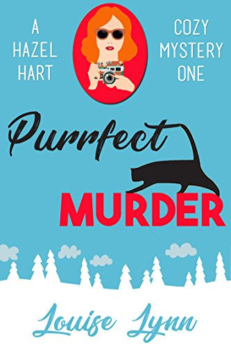 Purrfect Murder: A Hazel Hart Cozy Mystery One by [Lynn, Louise]