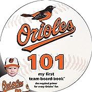 Baltimore Orioles 101: My First Team-Board-Book (Mlb 101 Board Books)