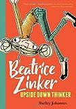 Beatrice Zinker Upside Down Thinker (Beatrice Zinker, Upside Down Thinker (1))