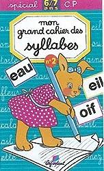 Mon grand cahier des syllabes, 6-7 ans