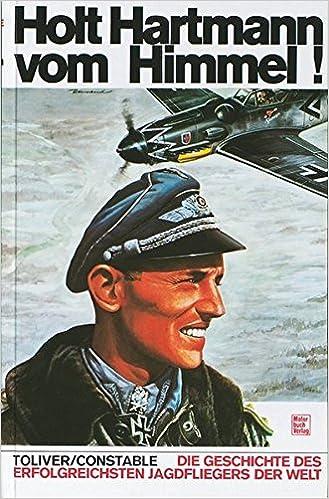 Holt Hartmann vom Himmel !: Amazon.de: Raymond F. Toliver, Trevor J ...