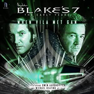 Blake's 7 - When Vila Met Gan Radio/TV Program