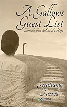 A Gallows Guest List: Chronicles from the End of a Rope by [Farrell, Grahame]