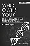 Who Owns You? Science, Innovation, and the GenePatent Wars 2e