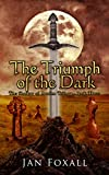 Download The Triumph of the Dark (The Shadow of Avalon Trilogy Book 3) in PDF ePUB Free Online