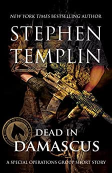 Dead in Damascus: A Special Operations Group Short Story ([#0] Special Operations Group) by [Templin, Stephen]