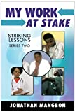 My Work at Stake, Jonathan Mangbon, 1425166342