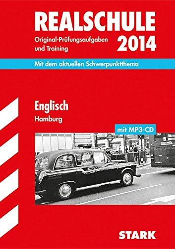 abschluss-prfungsaufgaben-realschule-hamburg-englisch-mit-mp3-cd-2014-mit-dem-aktuellen-schwerpunktthema-original-prfungsaufgaben-und-training-mit-lsungen
