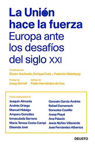 La Unión hace la fuerza: Europa ante los desafíos del siglo XXI (Sin colección) por Federico Steinberg,Álvaro Anchuelo,Enrique Feás