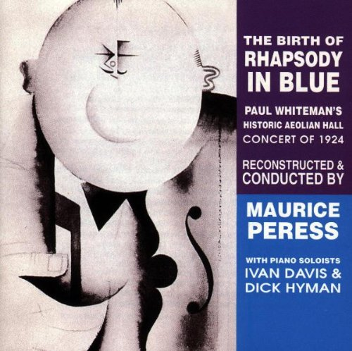Gershwin:  The Birth Of Rhapsody In Blue: Paul Whiteman's Historic Aeolian Hall Concert of 1924 by Music Masters Jazz