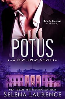 POTUS: A Powerplay Novel by [Laurence, Selena]